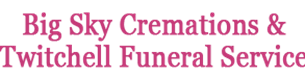 Big Sky Cremations & Twitchell Funeral Service
