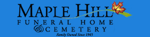 Maple Hill Funeral Home and Cemetery
