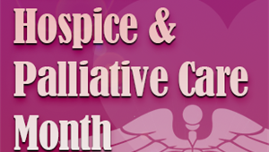 National Hospice & Palliative Care Month