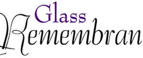 Glass Remembrance